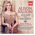 Alison Balsom - Sound the Trumpet: Royal Music of Purcell and Handel