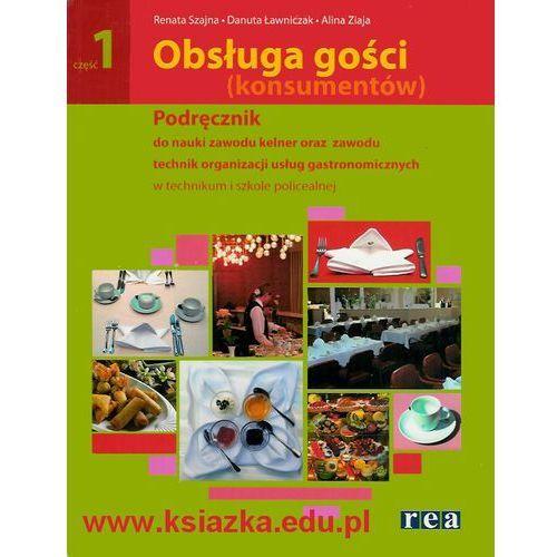 Obsługa gości (konsumentów) Podręcznik do nauki zawodu kelner oraz technik organizacji usług gastronomicznych [opr. miękka]