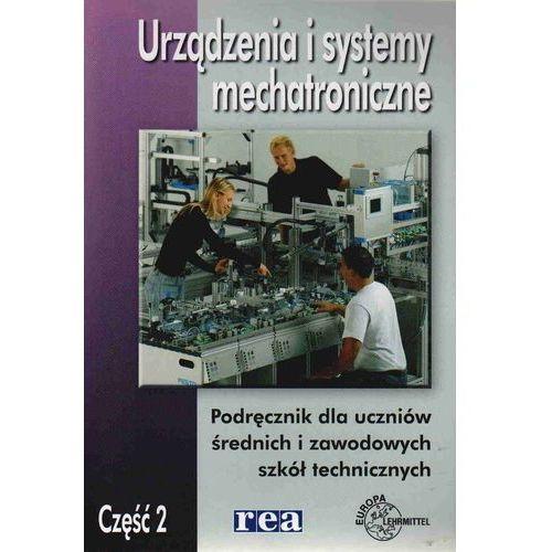 Urządzenia I Systemy Mechatroniczne Część 2 [opr. miękka]