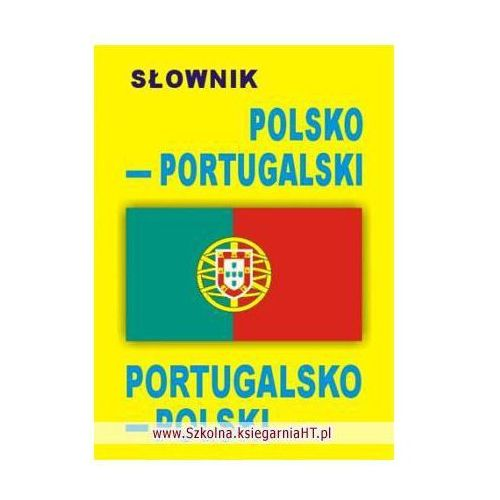 Słownik polsko-portugalski, portugalsko-polski [opr. miękka]