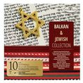 Balkan & Jewish Collection [Digipack]
