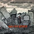 Daniel Kahn & The Painted Bird - BAD OLD SONGS
